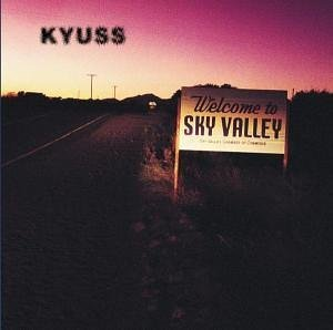 Welcome to the Sky Valley - Kyuss [1994] - 13.3 ko